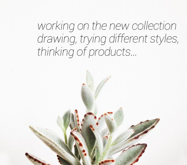 NEW COLLECTION – CREATIVE WORK IN PROCESS