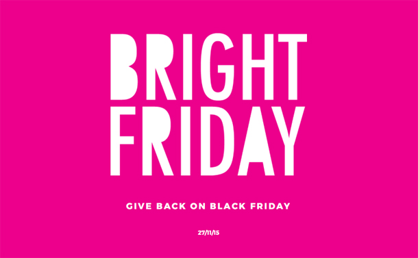 Bright Friday: give back on black Friday